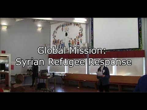 Global Mission Syrian Refugee Response, A Christ Church Forum