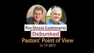 2017.11.17. Roy Moore Controversy Debunked