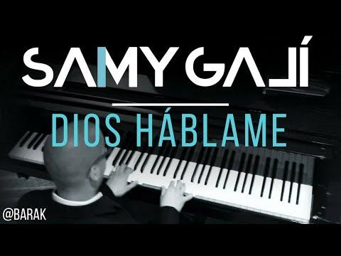 Samy Galí Piano - Dios Hablame (Solo Piano Cover | Barak)