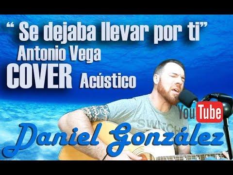 Se dejaba llevar por ti COVER 2018 Guitarra ANTONIO VEGA