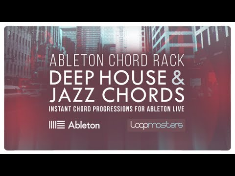 Deep House Chords Ableton Live Rack - Deep Jazzy Chord Progressions & One Shot Chords #1