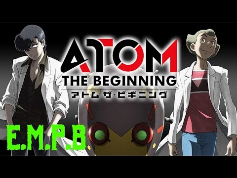 Atom: The Beginning Episode.1 E.M.P.B