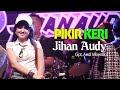 Jihan Audy - Pikir Keri Mp3