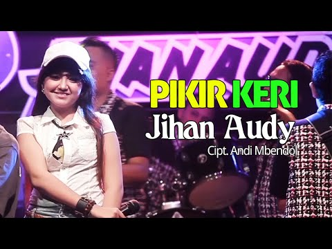 Jihan Audy - Pikir Keri (Official Music Video)