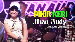 Gambar cover Jihan Audy - Pikir Keri (Official Music Video)