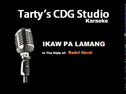 Ikaw Pa Lamang Karaoke CDG (Rodel Naval)