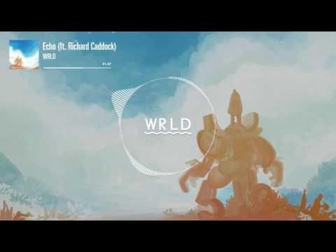 WRLD - Echo (feat. Richard Caddock)