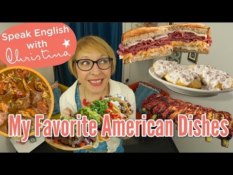 My 5 Favorite American Dishes - American Culture And Traditions