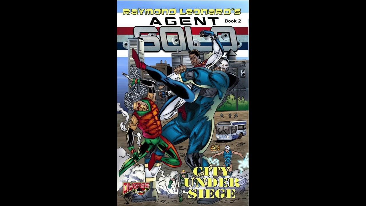 Raymond Leonard's Agent Solo #2 LIVE ON INDIEGOGO!