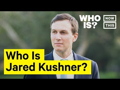 Who Is Jared Kushner? Narrated By Anna Akana   NowThis