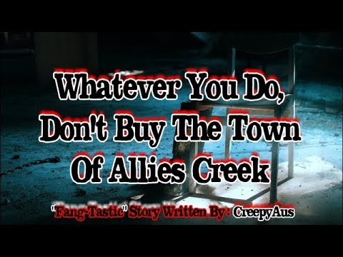 Whatever You Do, Don't Buy The Town Of Allies Creek | Creepy Abandoned Town Story By: CreepyAus |