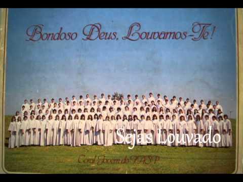 Coral Jovem do IASP - Sejas Louvado (LP Bondoso Deus, Louvamos Te - 1987)