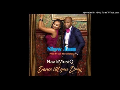 NaakMusiq Dance Till You Drop Slow Jam