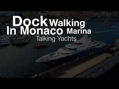 Dock Walking in Monaco Marina - Talking Yachts