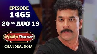 CHANDRALEKHA Serial | Episode 1465 | 20th Aug 2019 | Shwetha | Dhanush | Nagasri | Arun | Shyam