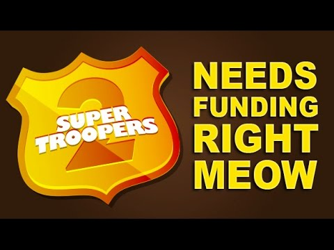 Super Troopers 2 Needs Funding - The Know