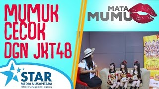 Mata Mumuk - JKT48 CEKCOK Bareng Mumuk