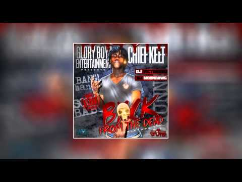 Chief Keef - Back From The Dead (Full Mixtape)