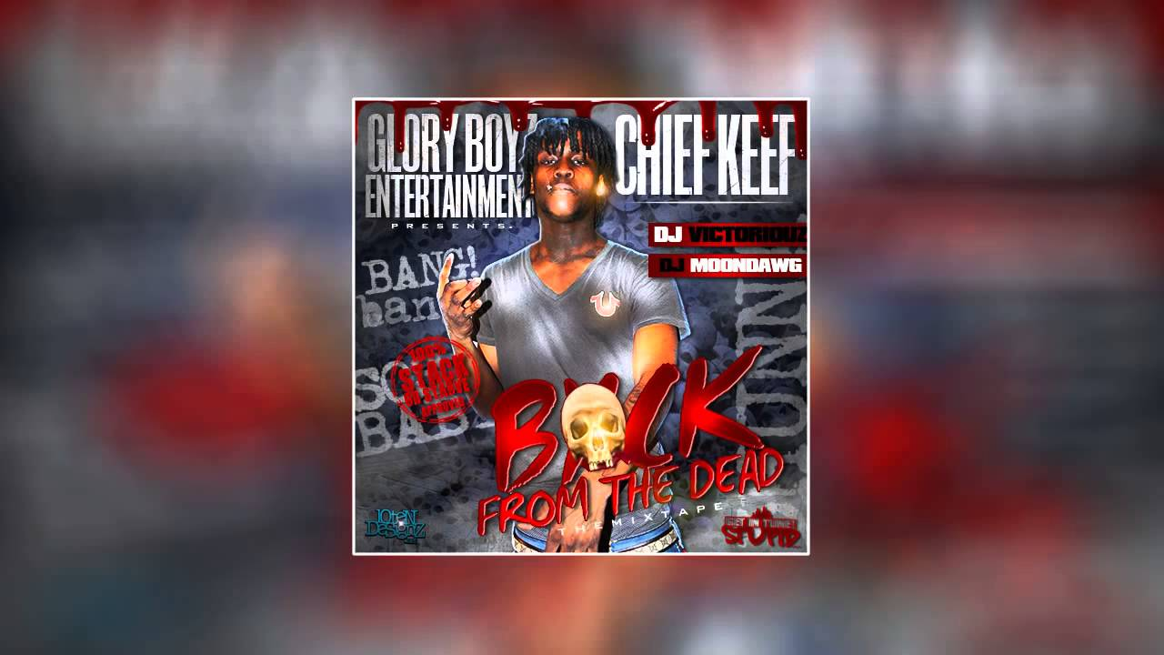 Chief Keef - Back From The Dead (Full Mixtape) - YouTube