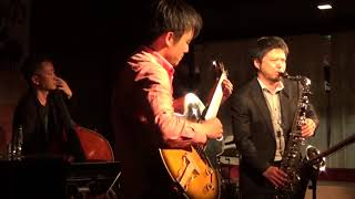 All the things you are 高橋知道(Tsax) 大野こうじ(G) 宮野友巴(B) 中村雄二郎(Ds)