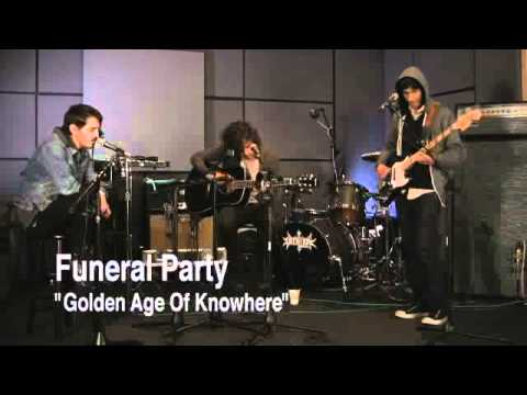 Funeral Party - Golden Age of Nowhere (Last.fm Sessions)