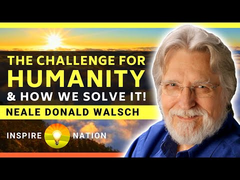 🌟neale-donald-walsch:-the-challenge-for-humanity-&-how-we-solve-it!-|-conversations-with-god-author