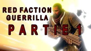 Walkthrough FR - Red faction guerrilla PC - 01