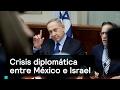 Crisis diplomática entre México e Israel - Muro - Denise Maerker 10 en punto
