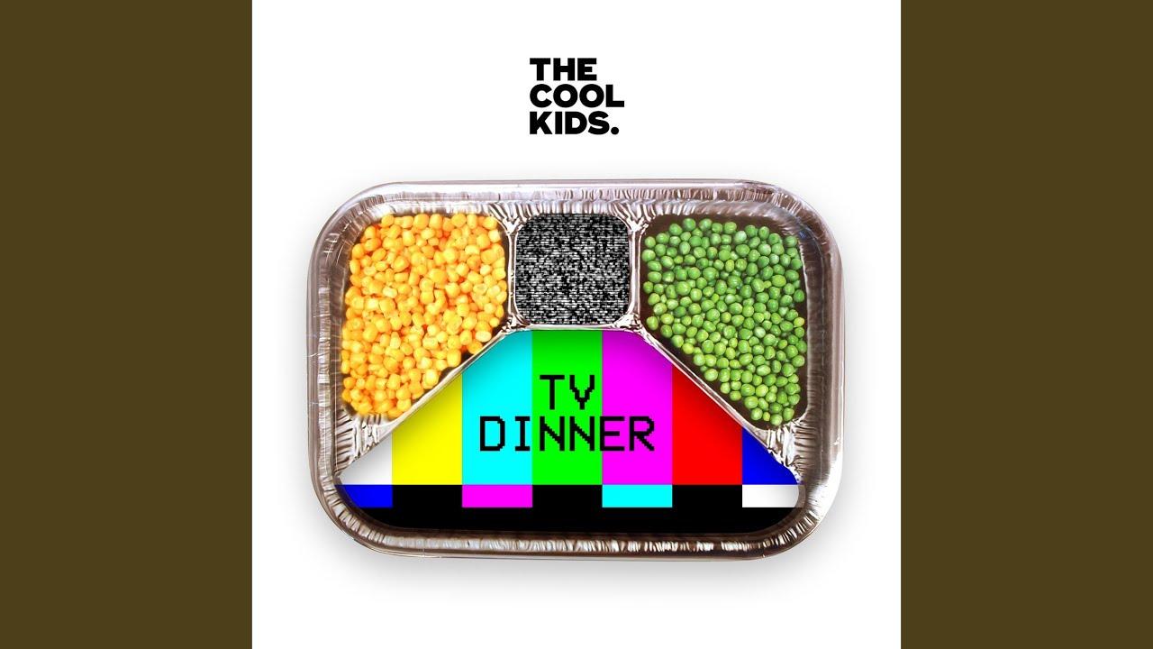 The Cool Kids Tv Dinner Music Video