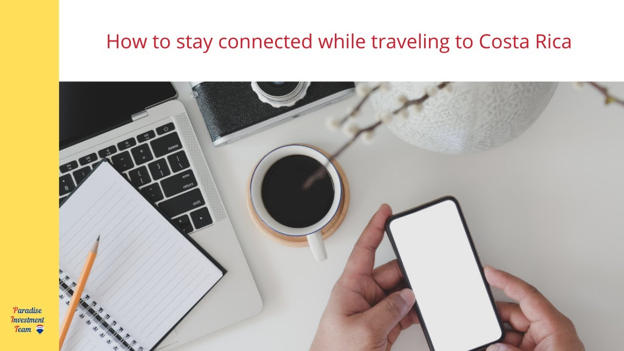 How to stay connected while traveling to Costa Rica