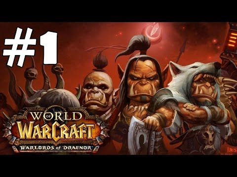 Warlords of Draenor Walkthrough Part 1 Horde Questing Gameplay World of Warcraft Let's Play 1080p HD