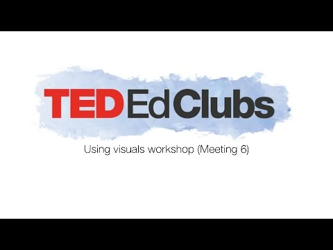 TED-Ed Clubs using visuals workshop