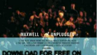 maxwell - the suite urban theme (the hu - MTV Unplugged