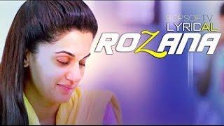 ROZANA Full + Lyrics  Video Song  |  Naam Shabana   Shreya Ghoshal
