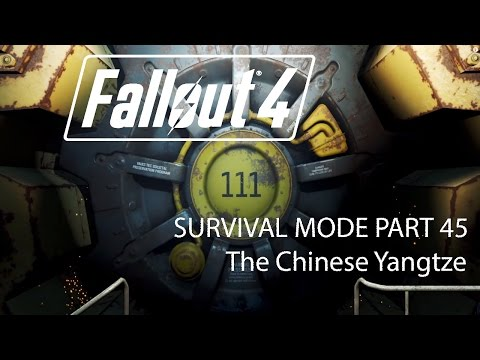Fallout 4 Survival Mode - Part 45 - The Chinese Yangtze