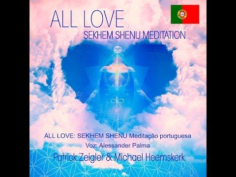 FREE! ALL LOVE: SEKHEM SHENU MEDITATION Portuguese
