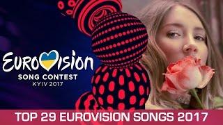 Eurovision 2017: Top 29 Songs 2017 (so far)