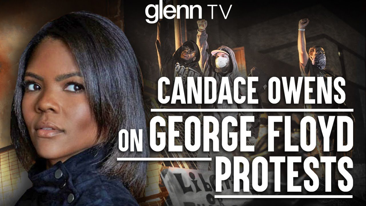 8 PM.     Candace Owens: This Is What's REALLY Driving the Race Riots in America | Glenn TV