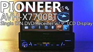 Pioneer AVH-X7700BT 7'' Flip-Up Single DIN Car DVD Receiver - Review