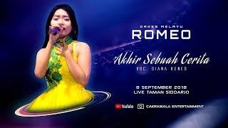 Akhir Sebuah Cerita - Diana Kenes (OM. ROMEO Live Taman Sidoarjo 2018) Cakrawala Music