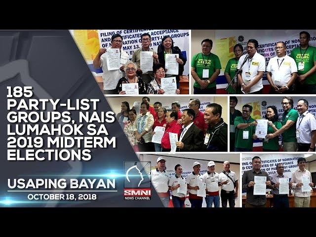 185 PARTY LIST GROUPS, NAIS LUMAHOK SA 2019 MIDTERM ELECTIONS USAPING BAYAN