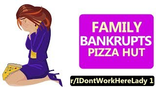 r/IDontWorkHereLady (ft. r/EntitledParents)  | Family BANKRUPTS Pizza Hut
