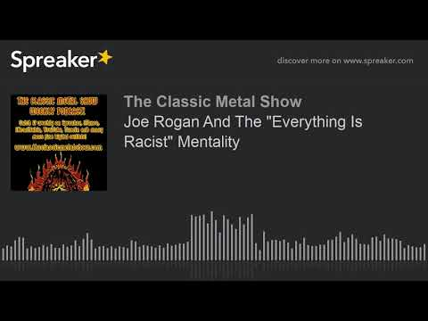 """Joe Rogan And The """"Everything Is Racist"""" Mentality"""