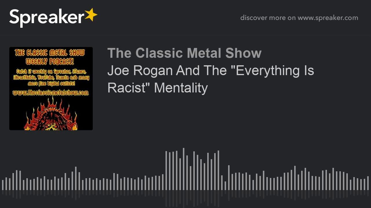 Joe Rogan And The Everything Is Racist Mentality