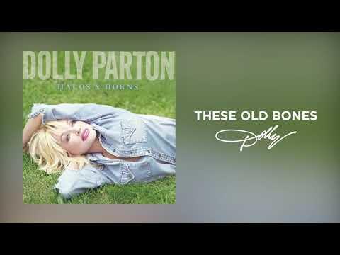 Dolly Parton - These Old Bones (Audio)