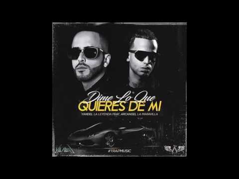 Dime Lo Que Quieres De Mi - Yandel Feat Arcangel #TRAPMUSIC