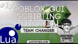 ROBLOX Lua GUI Scripting Tutorials 10 - Team Changer