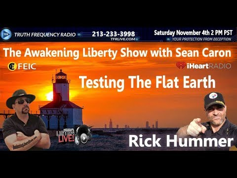 Testing the Flat Earth with Rick Hummer
