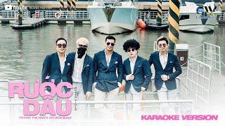 RƯỚC DÂU - Trương Thế Vinh ft Voi Biển Band - KARAOKE VERSION