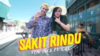 Yeni Inka - Sakit Rindu ft. Ilux ID